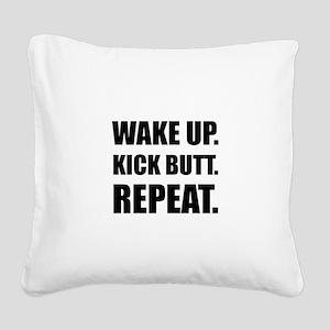 Wake Kick Butt Repeat Square Canvas Pillow