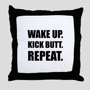 Wake Kick Butt Repeat Throw Pillow