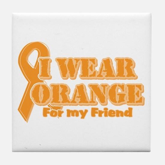 I wear orange friend Tile Coaster
