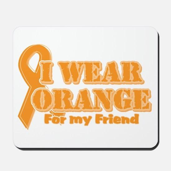 I wear orange friend Mousepad