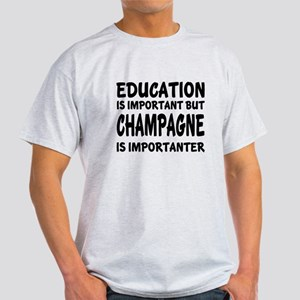 Champagne Is Importanter Light T-Shirt