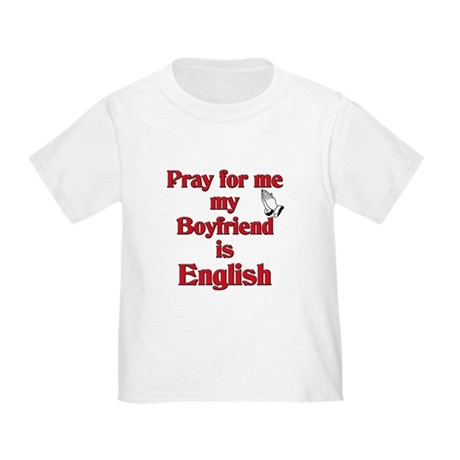 Pray for me my Boyfriend is English Toddler
