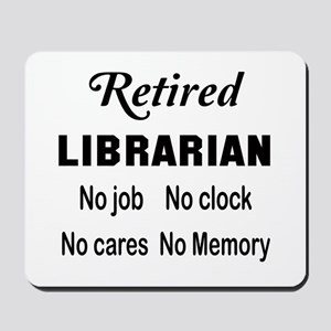 Retired Librarian Mousepad