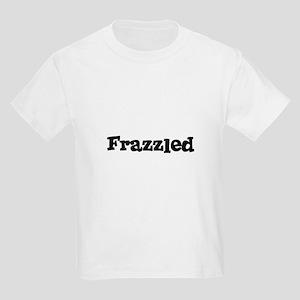 Frazzled Kids T-Shirt