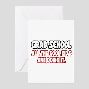 """""""Grad School...Cool Kids"""" Greeting Card"""