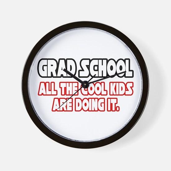 """""""Grad School...Cool Kids"""" Wall Clock"""
