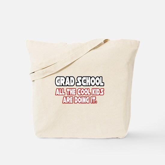 """Grad School...Cool Kids"" Tote Bag"