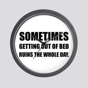 Get Out Of Bed Ruins Day Wall Clock