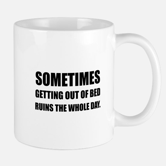 Get Out Of Bed Ruins Day Mugs