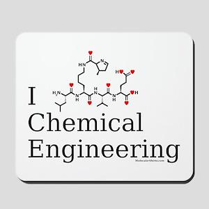 I love Chemical Engineering Mousepad