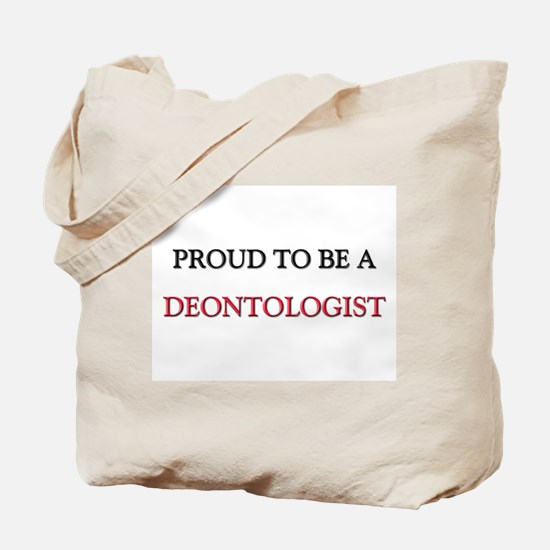 Proud to be a Deontologist Tote Bag