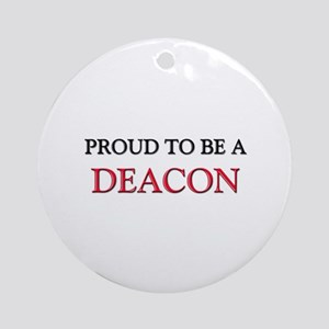 Proud to be a Deacon Ornament (Round)