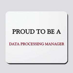 Proud to be a Data Processing Manager Mousepad