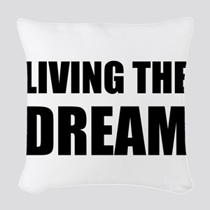 Living The Dream Woven Throw Pillow