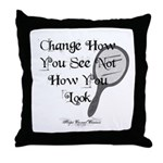 Change How You See Throw Pillow