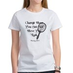 Change How You See Women's T-Shirt