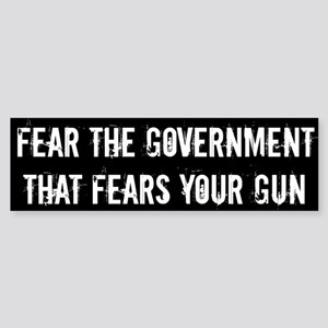 Fear the government that fears your guns Sticker (
