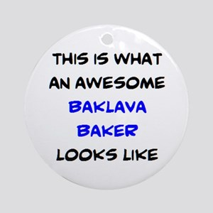 awesome baklava baker Round Ornament