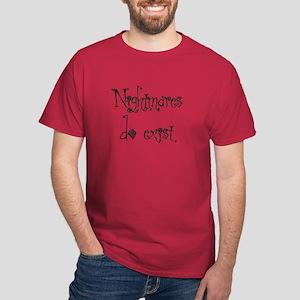 Nightmares Do Exist Dark T-Shirt