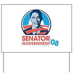 Obama is Senator Government Yard Sign