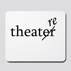 """Theatre Spelled """"re"""" Mousepad"""