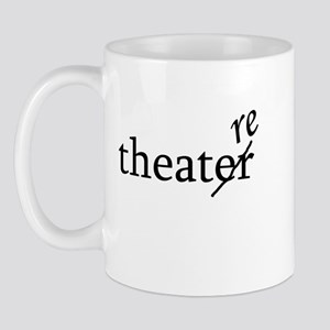 "Theatre Spelled ""re"" Mug"