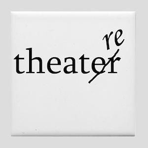 "Theatre Spelled ""re"" Tile Coaster"
