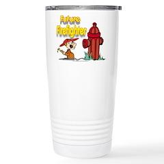FUTURE FIREFIGHTER!!! Stainless Steel Travel Mug