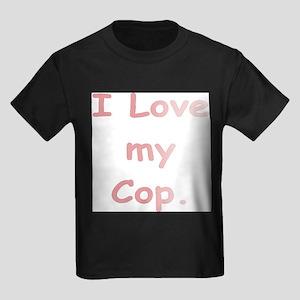 I LOVE MY COP. Kids Dark T-Shirt