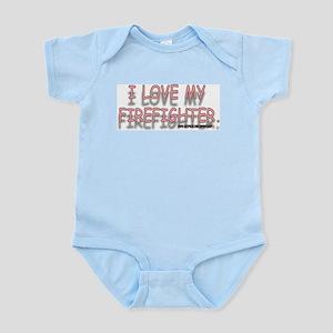 I LOVE MY FIREFIGHTER. Infant Bodysuit