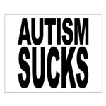 Autism Sucks Small Poster