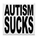 Autism Sucks Tile Coaster