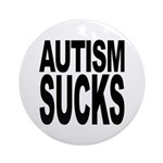 Autism Sucks Ornament (Round)
