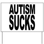 Autism Sucks Yard Sign