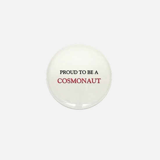 Proud to be a Cosmonaut Mini Button