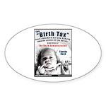 """""""Birth Tax"""" Oval Sticker (50)"""