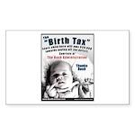 """""""Birth Tax"""" Rect Sticker (10)"""