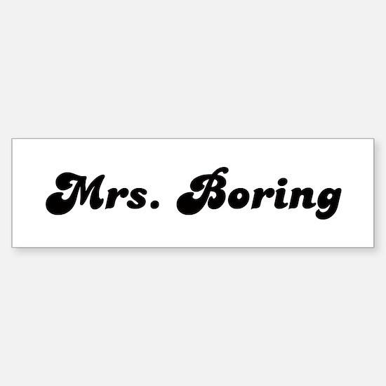 Mrs. Boring Bumper Bumper Bumper Sticker