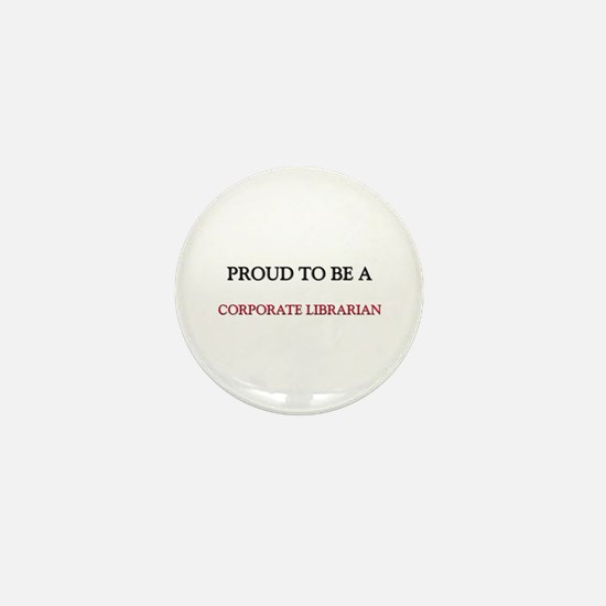 Proud to be a Corporate Librarian Mini Button