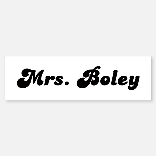 Mrs. Boley Bumper Bumper Bumper Sticker