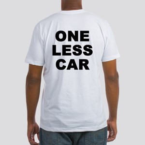 One less car Fitted T-Shirt