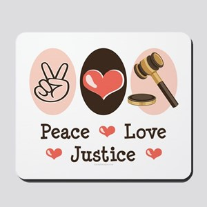 Peace Love Justice Judge Mousepad
