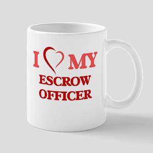 I love my Escrow Officer Mugs