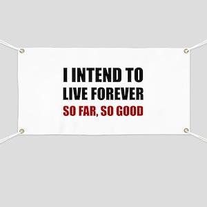 Live Forever So Far Good Banner