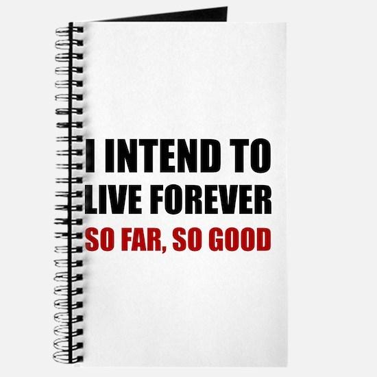 Live Forever So Far Good Journal