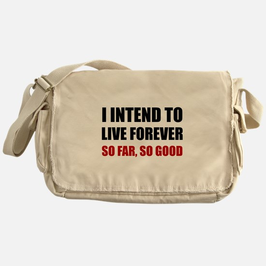 Live Forever So Far Good Messenger Bag