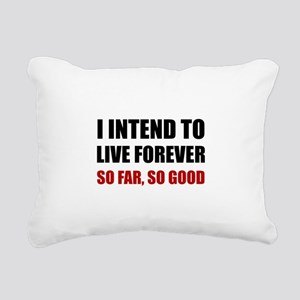 Live Forever So Far Good Rectangular Canvas Pillow