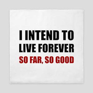 Live Forever So Far Good Queen Duvet