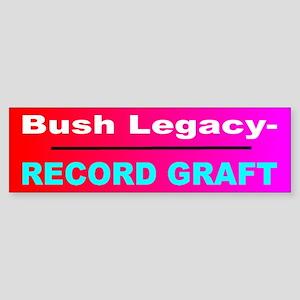 Bush Legacy - Record Graft Bumper Sticker