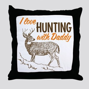 I Love Hunting With Daddy Throw Pillow